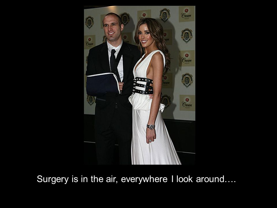 Surgery is in the air, everywhere I look around….