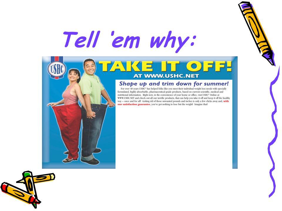 Tell em why: