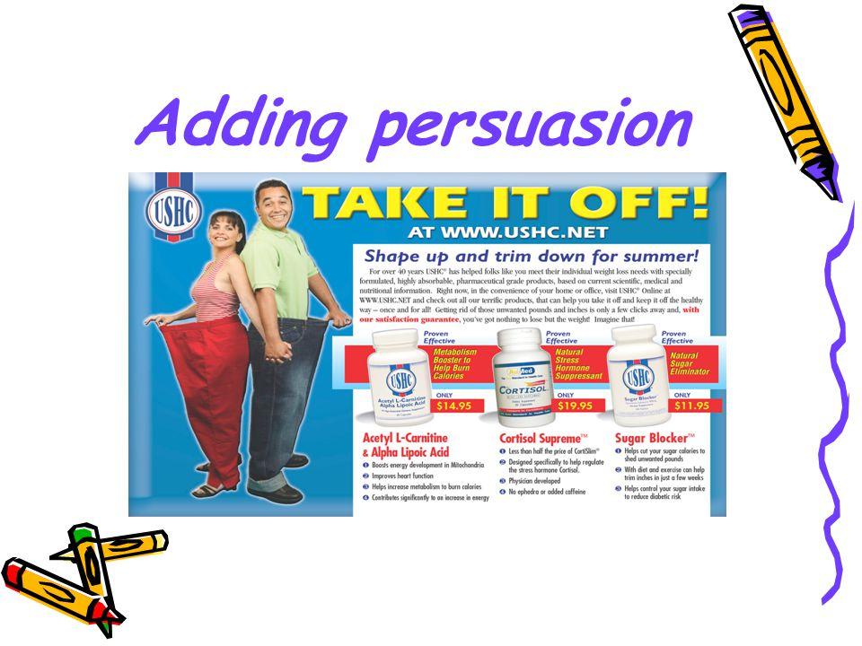 Adding persuasion