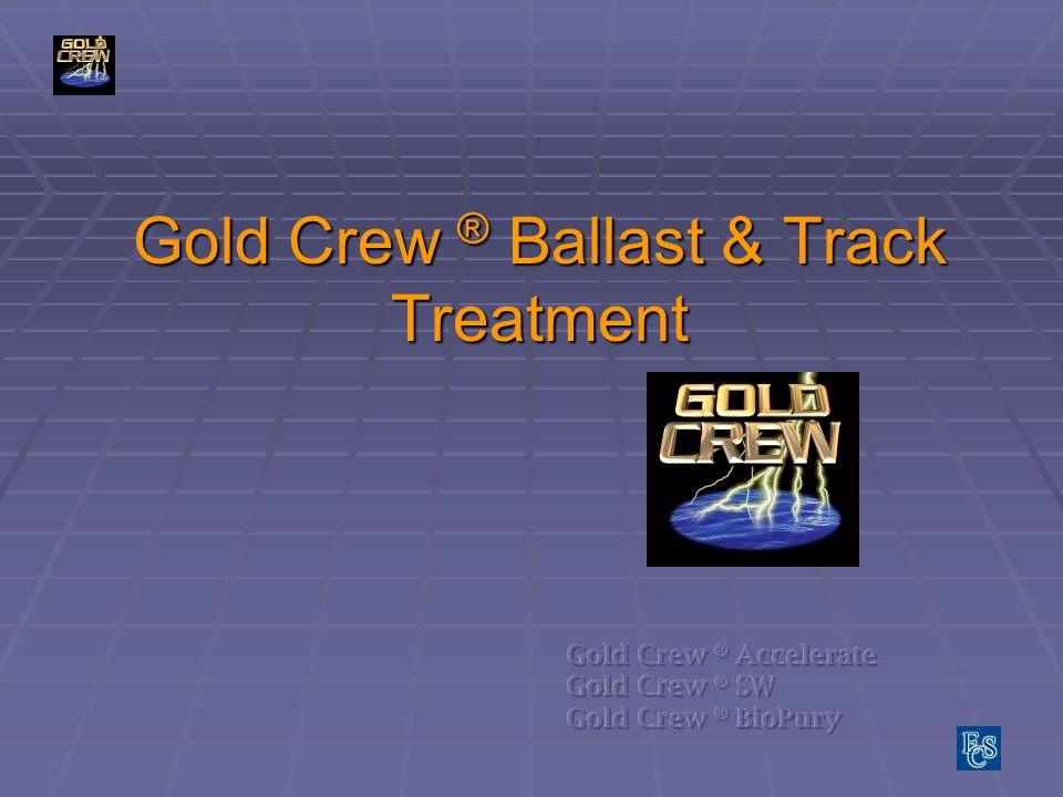 Gold Crew ® Ballast & Track Treatment