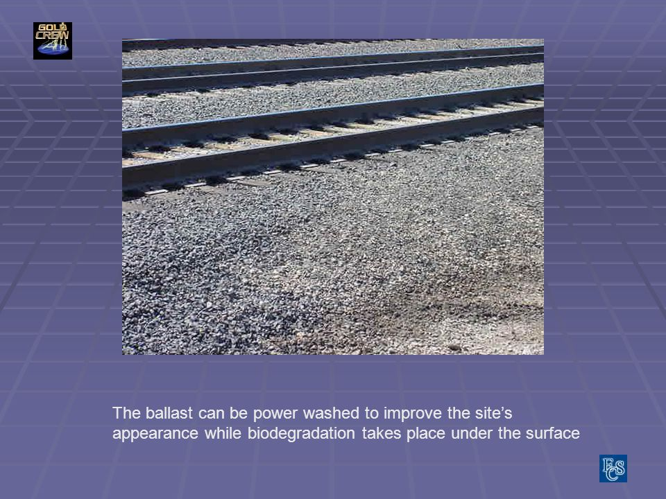 The ballast can be power washed to improve the sites appearance while biodegradation takes place under the surface