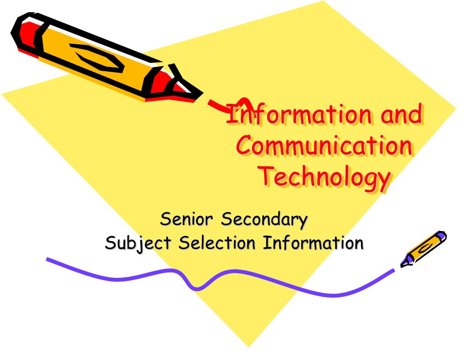 Information and Communication Technology Senior Secondary Subject Selection Information