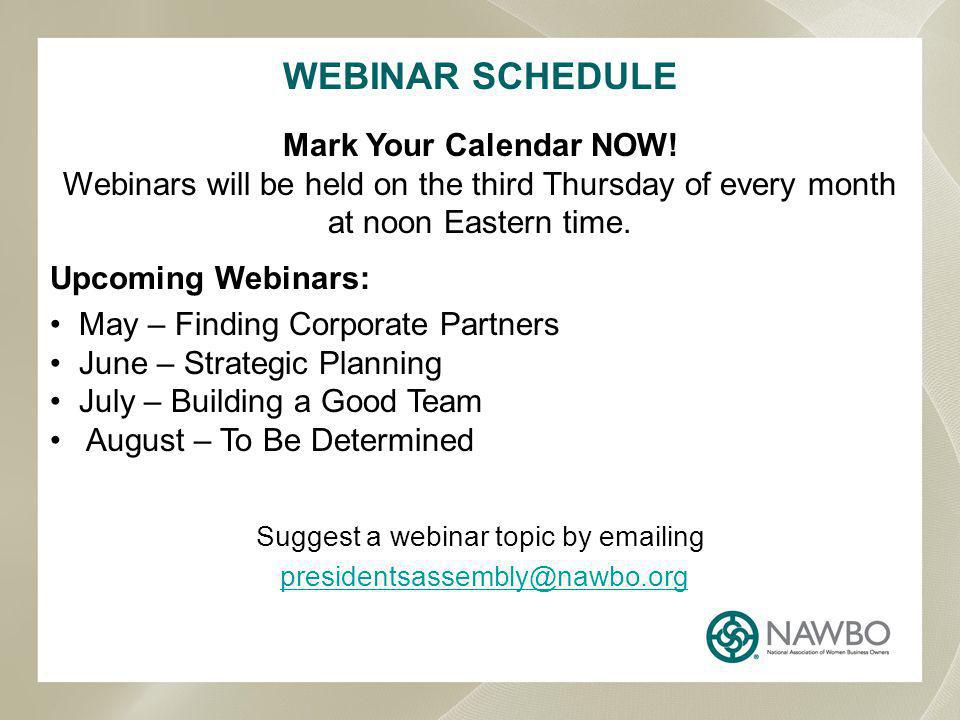 WEBINAR SCHEDULE Mark Your Calendar NOW.
