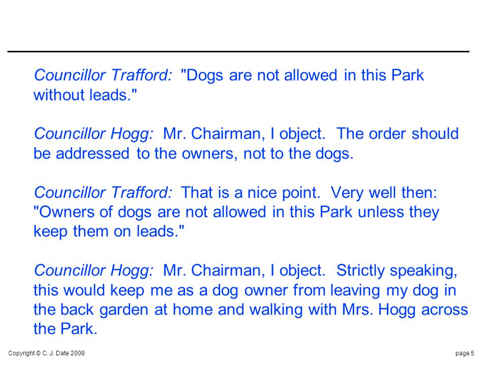 Copyright © C. J. Date 2008page 5 Councillor Trafford: