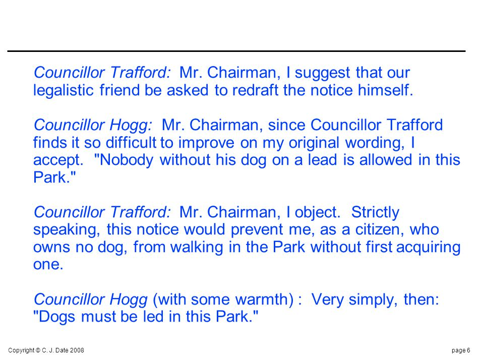 Copyright © C.J. Date 2008page 7 Councillor Trafford: Mr.