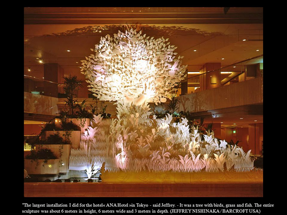 The largest installation I did for the hotel« ANA Hotel »in Tokyo - said Jeffrey.