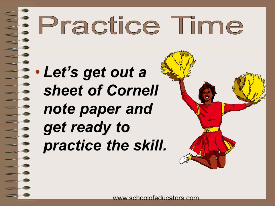 Lets get out a sheet of Cornell note paper and get ready to practice the skill.