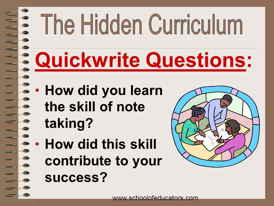 How did you learn the skill of note taking.How did this skill contribute to your success.