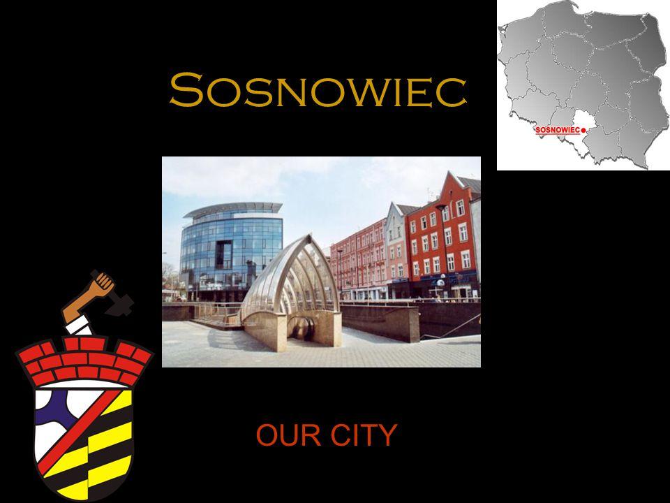Sosnowiec OUR CITY