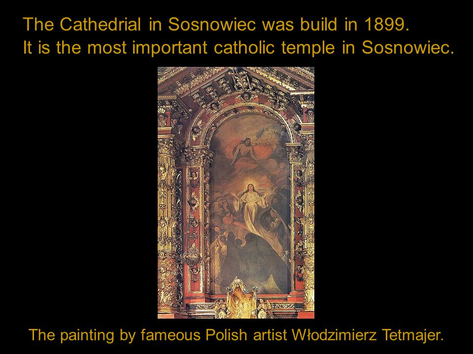 The Cathedrial in Sosnowiec was build in 1899.