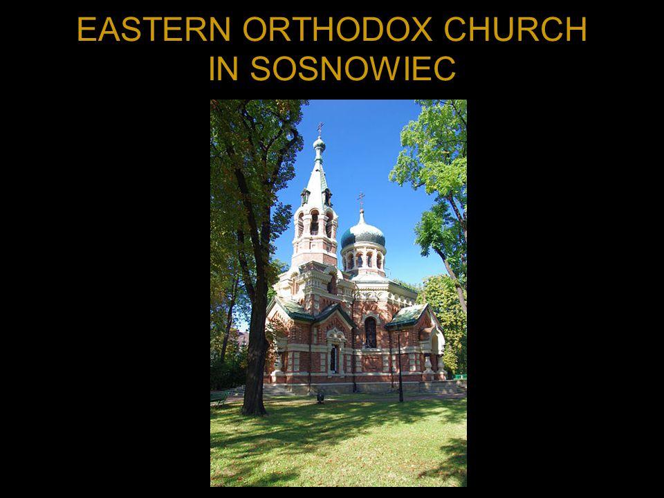 EASTERN ORTHODOX CHURCH IN SOSNOWIEC