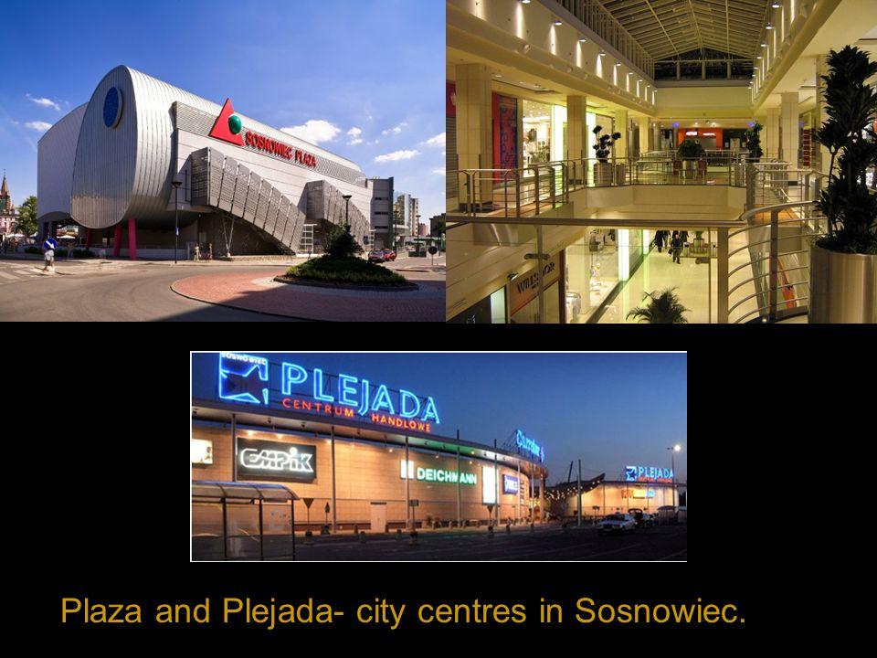 Plaza and Plejada- city centres in Sosnowiec.