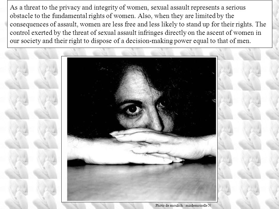 3. Consequences of Sexual Assault 3-1 The social consequences of sexual assault are enormous and affect all women. Danger and fear, made more intense