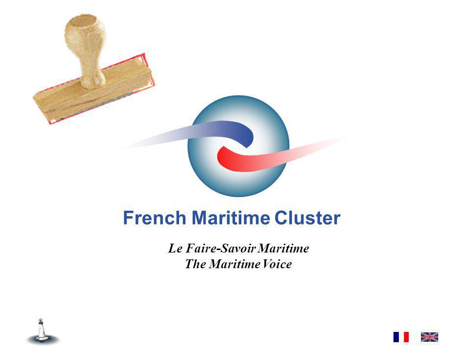 France A maritime nation It is ahead of many other traditional and dynamic sectors in all respects Has exports and turnover twice as big as those in the wine and spirits industry Employs 120,000 people more than the banking sector Has a bigger turnover than aeronautics Has a bigger turnover than fashion industries Employs as many people as the entire car industry In France, the maritime cluster: PrésentationChiffresAppuiFinal