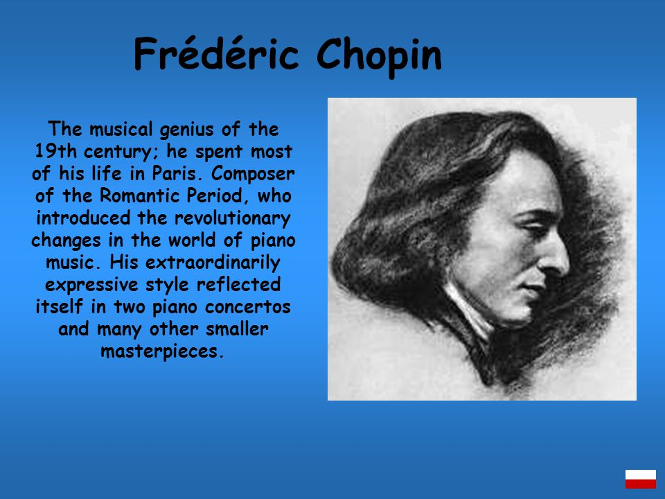 The musical genius of the 19th century; he spent most of his life in Paris.
