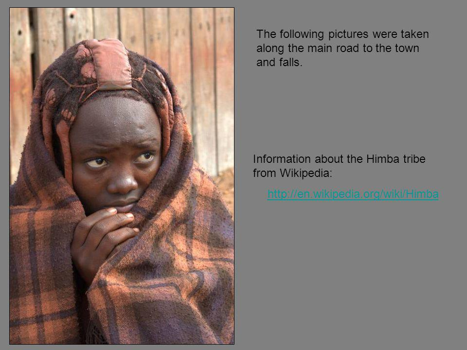 The Herrero and Himba tribes coexist peacefully in the town.