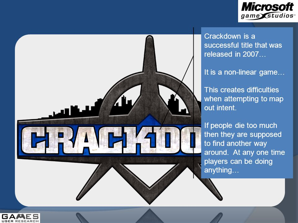 Crackdown is a successful title that was released in 2007… It is a non-linear game… This creates difficulties when attempting to map out intent.