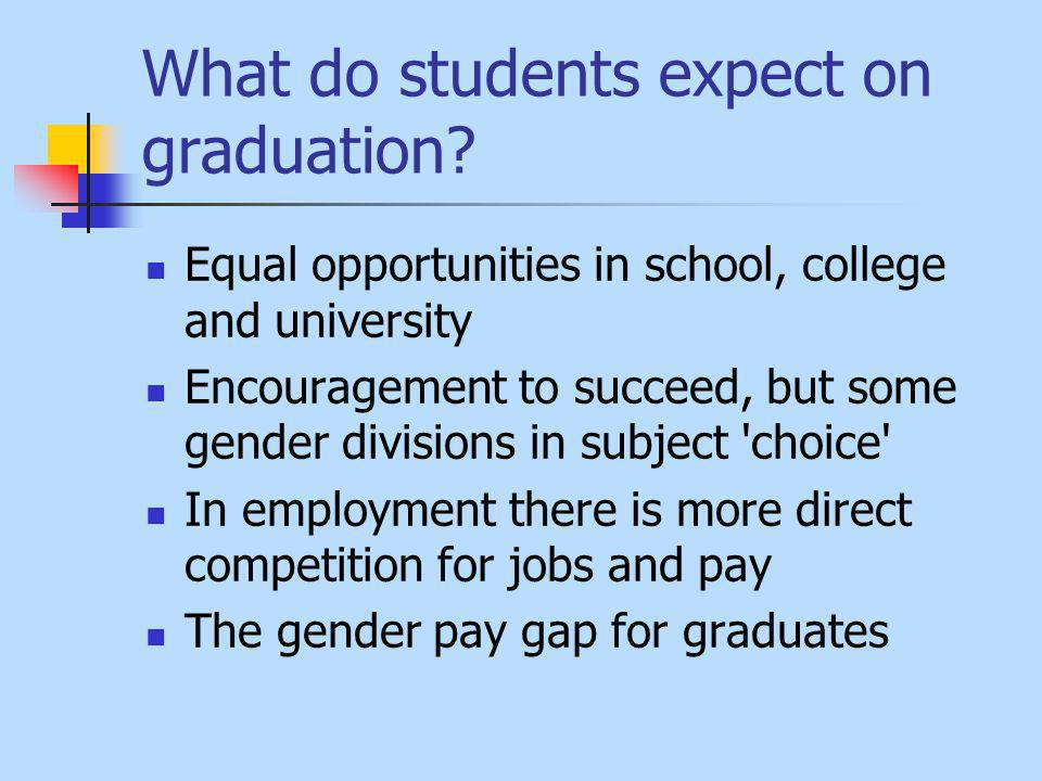 What do students expect on graduation.