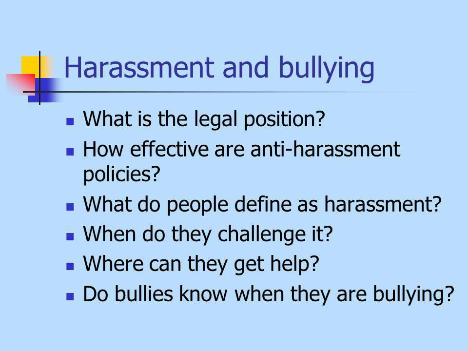 Harassment and bullying What is the legal position.