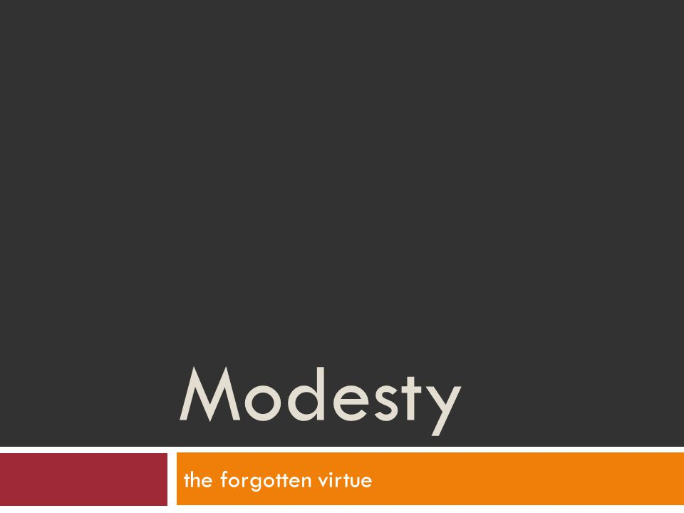 Modesty the forgotten virtue