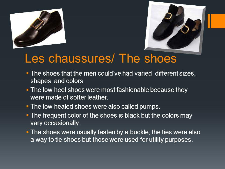 Les chaussures/ The shoes The shoes that the men couldve had varied different sizes, shapes, and colors.