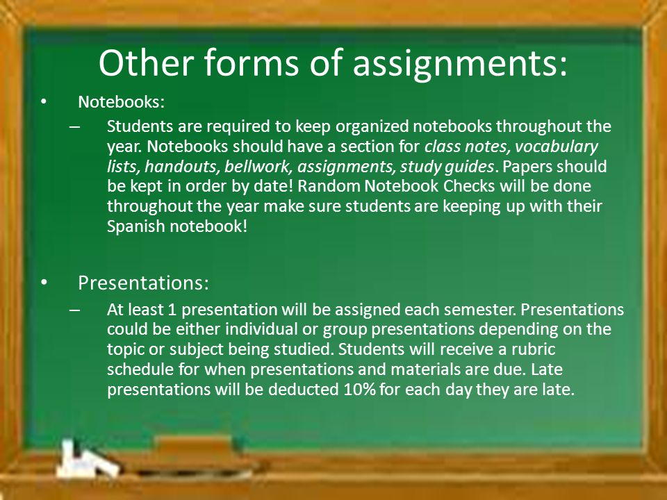 Other forms of assignments: Notebooks: – Students are required to keep organized notebooks throughout the year. Notebooks should have a section for cl