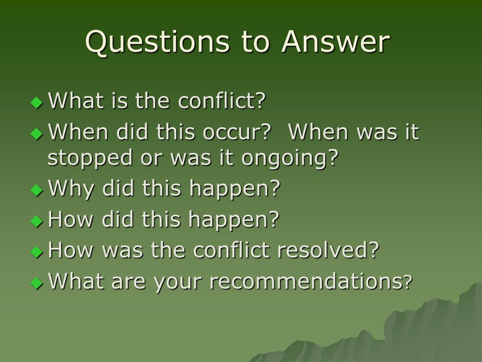What is the conflict. What is the conflict. When did this occur.