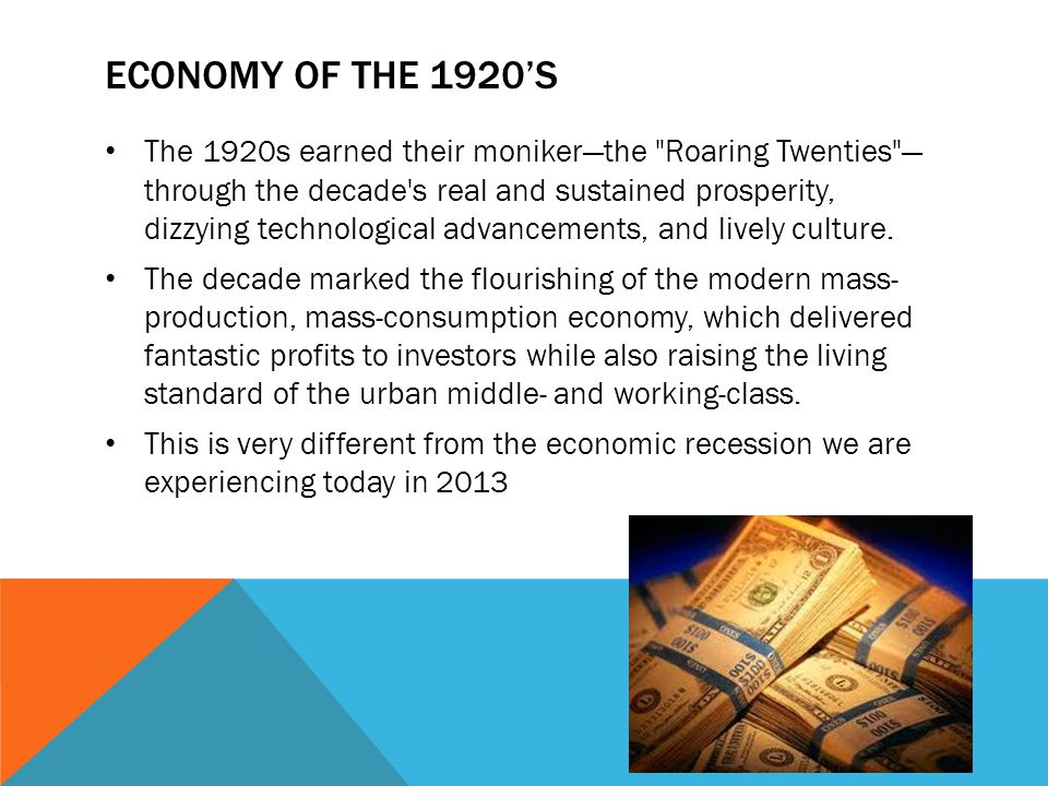 ECONOMY OF THE 1920S The 1920s earned their monikerthe Roaring Twenties through the decade s real and sustained prosperity, dizzying technological advancements, and lively culture.