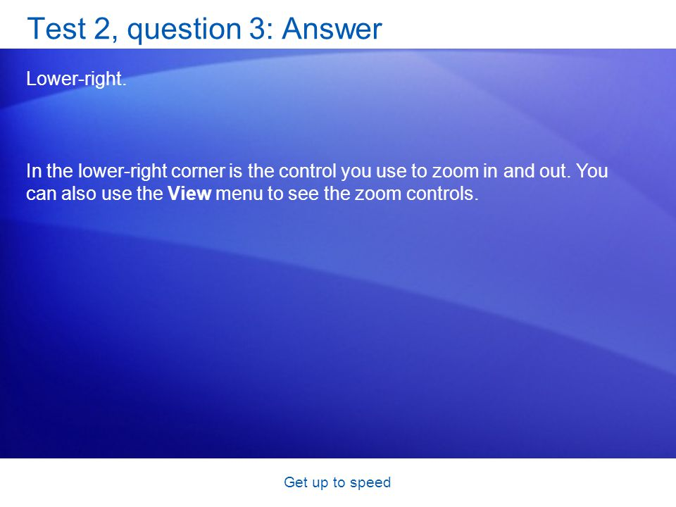 Get up to speed Test 2, question 3: Answer Lower-right.