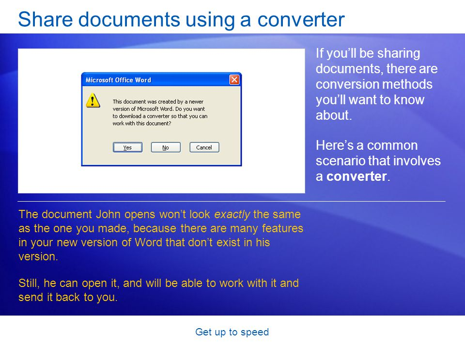 Get up to speed Share documents using a converter If youll be sharing documents, there are conversion methods youll want to know about.