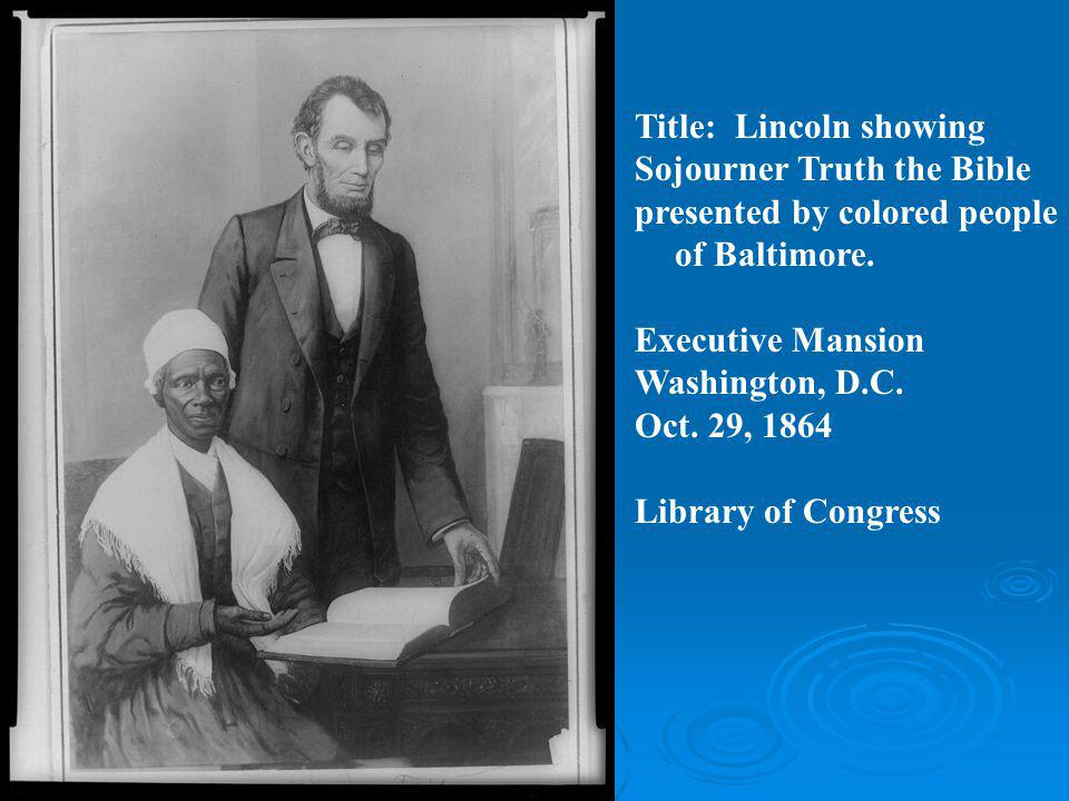 Title: Lincoln showing Sojourner Truth the Bible presented by colored people of Baltimore.