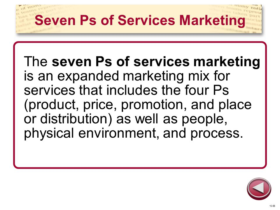 Seven Ps of Services Marketing The seven Ps of services marketing is an expanded marketing mix for services that includes the four Ps (product, price,