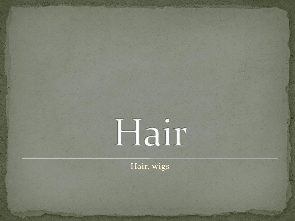 Hair, wigs
