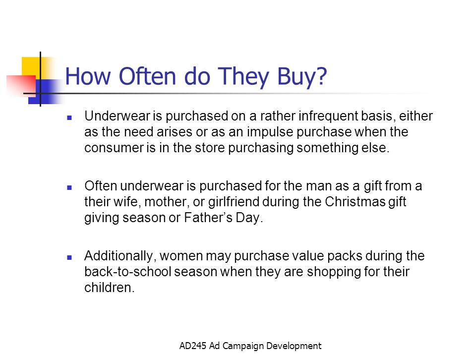 AD245 Ad Campaign Development How Often do They Buy.
