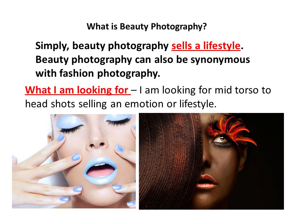 What is Beauty Photography. Simply, beauty photography sells a lifestyle.