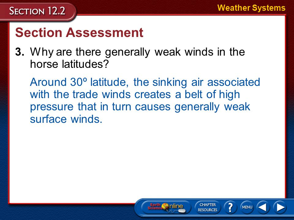 Section Assessment Weather Systems 2.Identify whether the following statements are true or false. ______ Low pressure systems are usually associated w