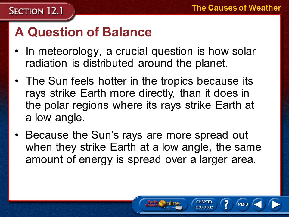 A Question of Balance In meteorology, a crucial question is how solar radiation is distributed around the planet.