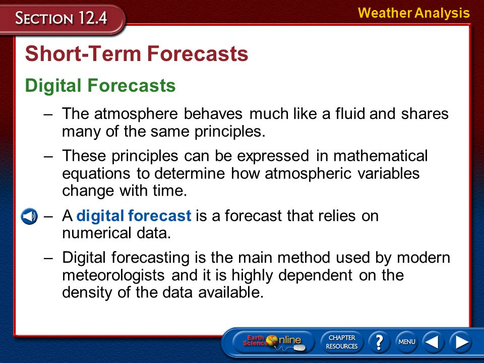 Short-Term Forecasts Weather systems change directions, speed, and intensity with time in response to changes in the upper atmosphere. Weather Analysi