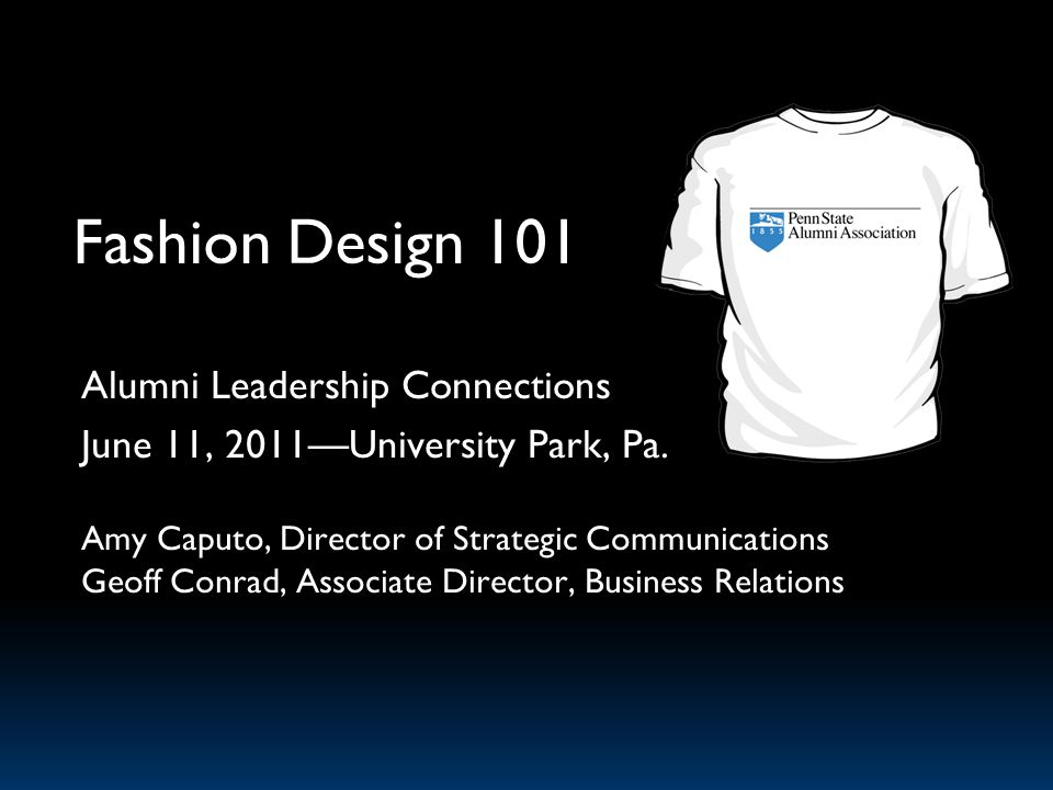 Fashion Design 101 Thanks for your time and attention!