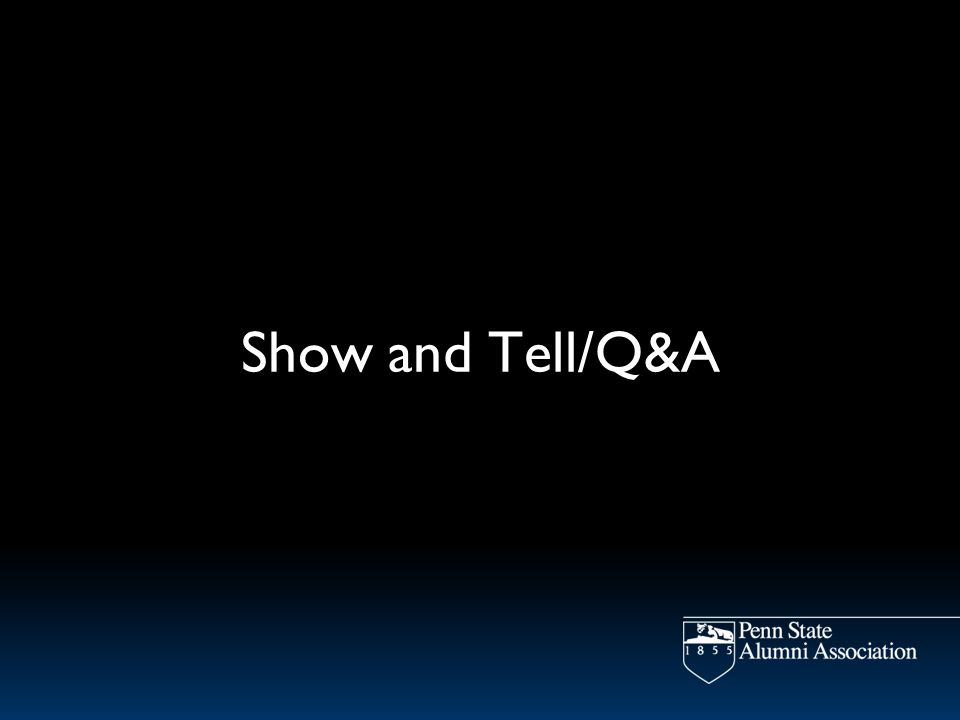 Show and Tell/Q&A