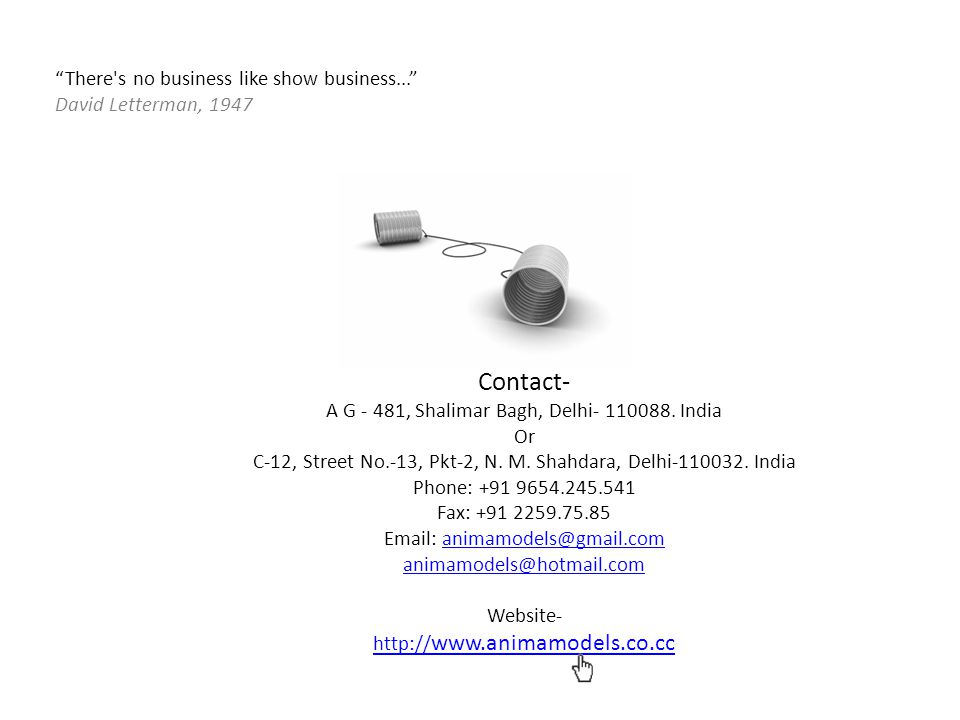 Contact- A G - 481, Shalimar Bagh, Delhi- 110088.India Or C-12, Street No.-13, Pkt-2, N.