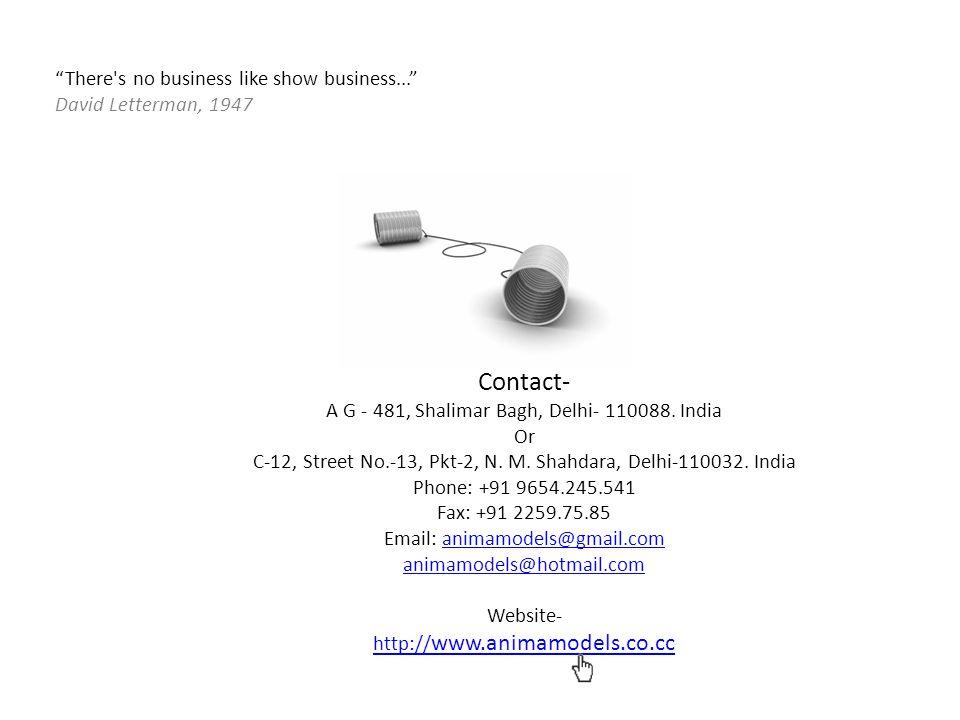 Contact- A G - 481, Shalimar Bagh, Delhi- 110088. India Or C-12, Street No.-13, Pkt-2, N. M. Shahdara, Delhi-110032. India Phone: +91 9654.245.541 Fax