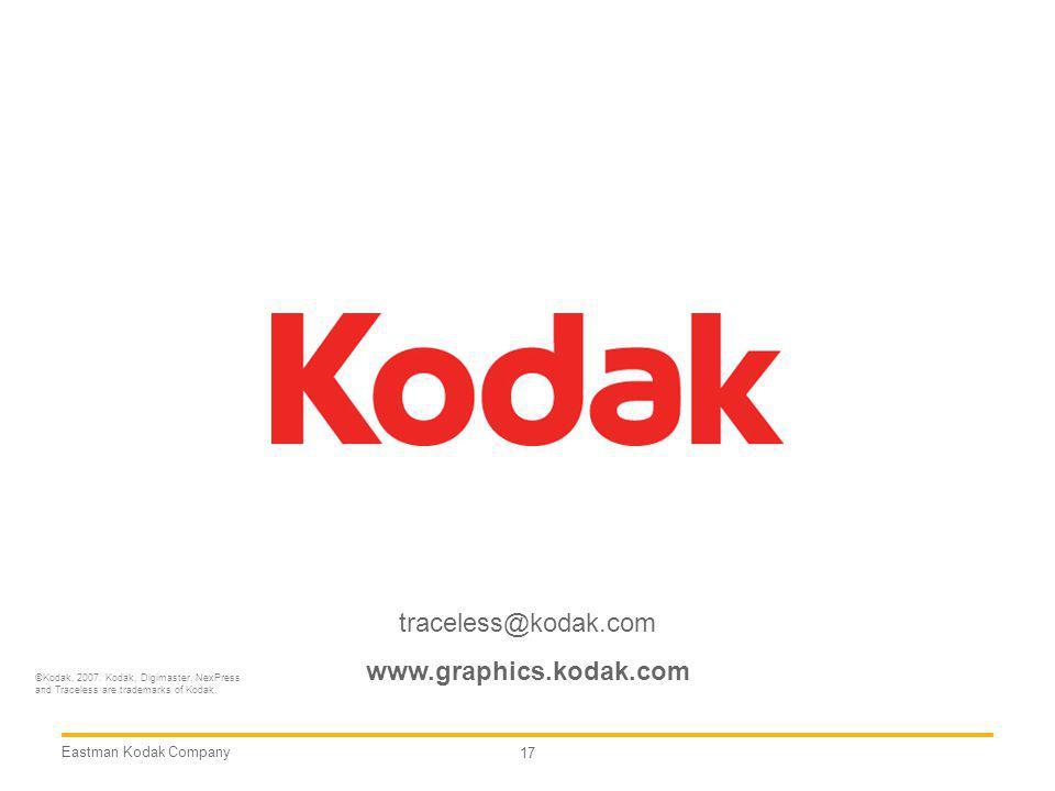 Eastman Kodak Company 17 traceless@kodak.com www.graphics.kodak.com ©Kodak, 2007. Kodak, Digimaster, NexPress and Traceless are trademarks of Kodak.