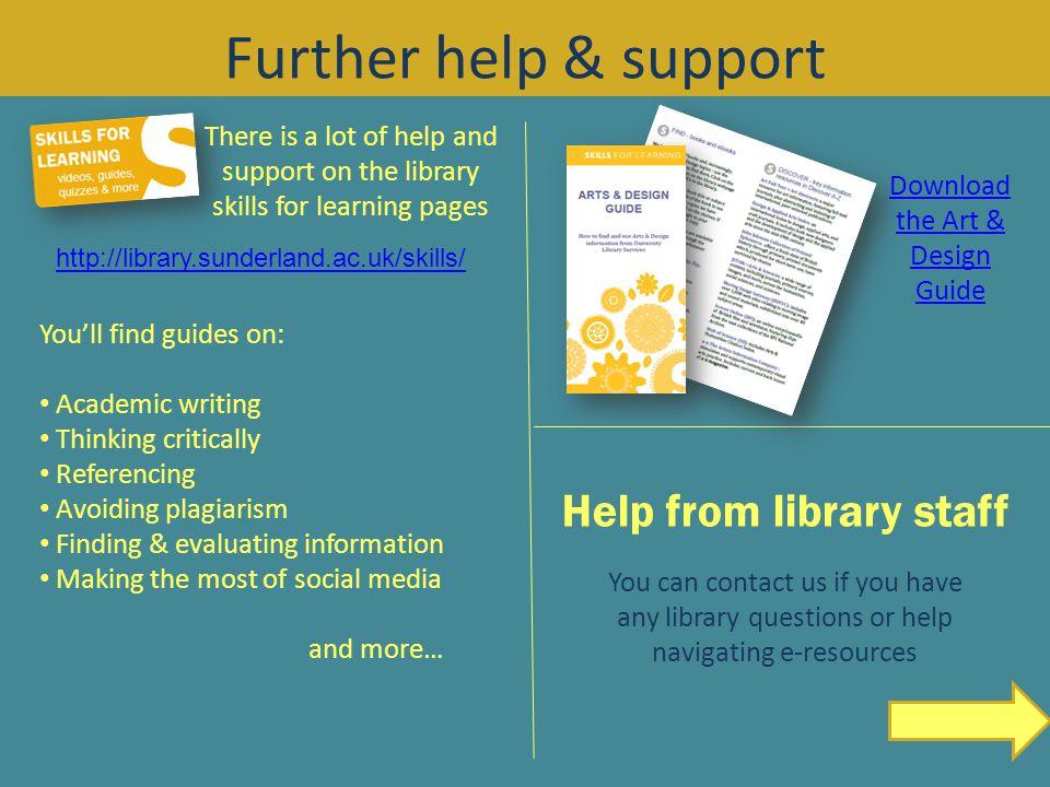 If you need library help… libraryhelp@sunderland.ac.uk/distance Facebook.com/UniOfSunLib Twitter.com/UoSliboffcampus Uosliboffcampus.tumblr.com Tel: +44 (0)191 5153691 http://library.sunderland.ac.uk