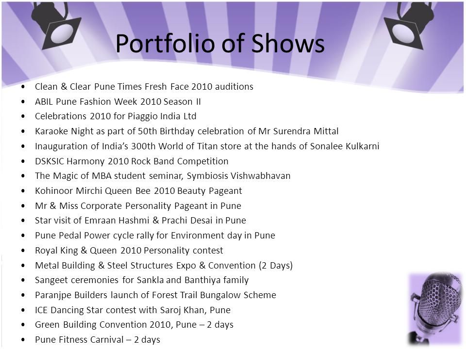 Portfolio of Shows Clean & Clear Pune Times Fresh Face 2010 auditions ABIL Pune Fashion Week 2010 Season II Celebrations 2010 for Piaggio India Ltd Ka