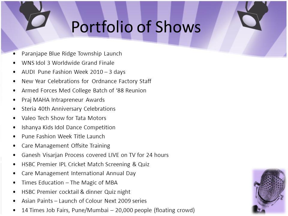 Portfolio of Shows Paranjape Blue Ridge Township Launch WNS Idol 3 Worldwide Grand Finale AUDI Pune Fashion Week 2010 – 3 days New Year Celebrations f