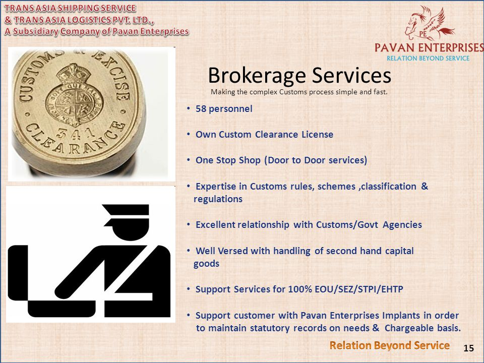 Brokerage Services Making the complex Customs process simple and fast.