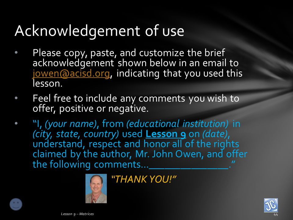 Please copy, paste, and customize the brief acknowledgement shown below in an email to jowen@acisd.org, indicating that you used this lesson.