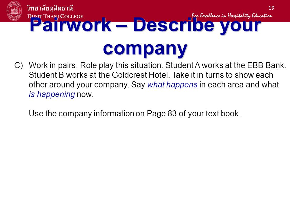 19 Pairwork – Describe your company C)Work in pairs.