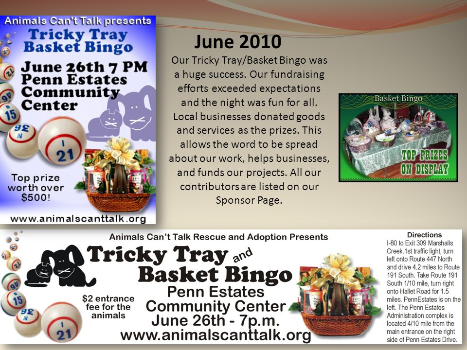 June 2010 12 Our Tricky Tray/Basket Bingo was a huge success. Our fundraising efforts exceeded expectations and the night was fun for all. Local busin